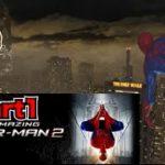 【アメイジング・スパイダーマン2】Part1 はじめてのスパイダーマン!【セイキンゲームズ】