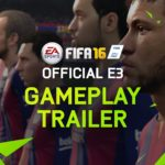 FIFA 16 | 公式 E3 ゲームプレイトレーラー – PS4, Xbox One
